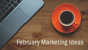 February Marketing Ideas